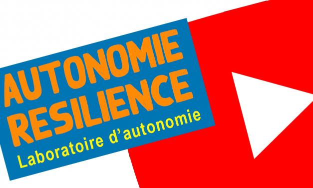 La chaîne Youtube Autonomie Résilience est en ligne !